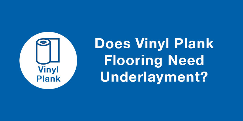 Does Vinyl Plank Flooring Need Underlayment Mp Global
