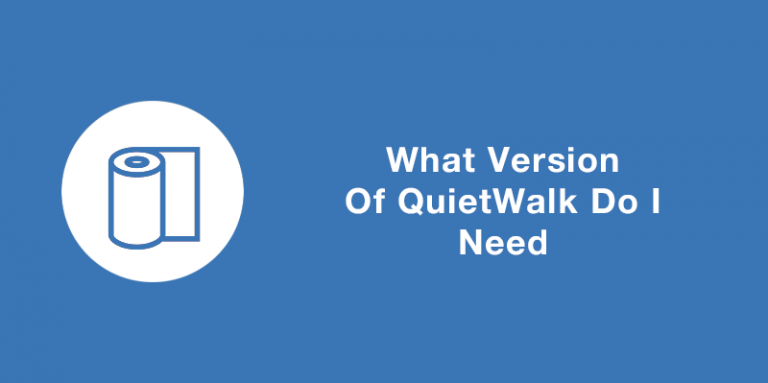 https://www.mpglobalproducts.com/blog/what-version-of-quietwalk-do-i-need/What Version of QuietWalk Do I Need? Blog Article